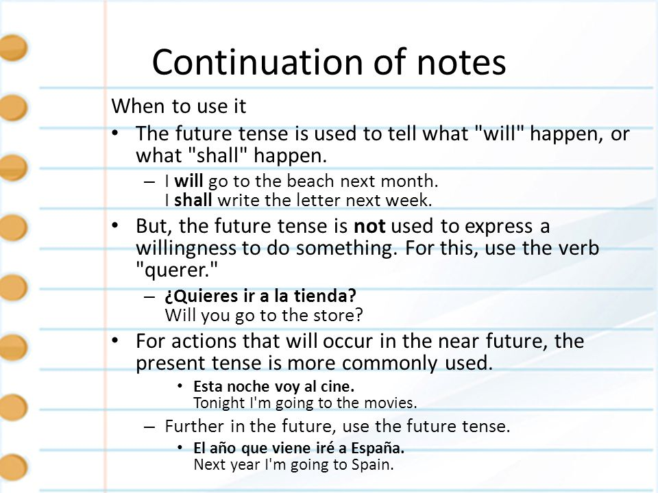 Continuation of notes The future tense is also used to express wonder or probability in the present state.