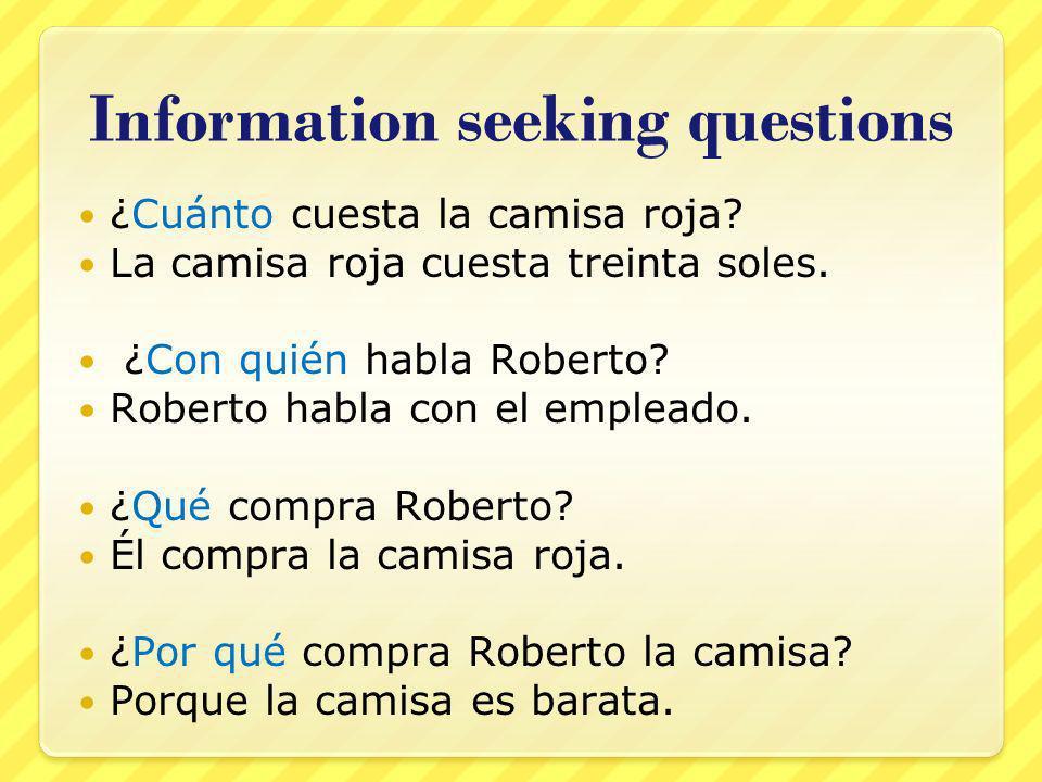 Information seeking questions ¿Cuánto cuesta la camisa roja.