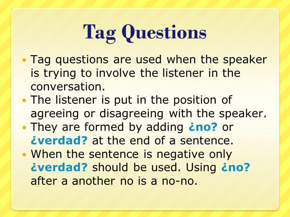Tag Questions Examples/ Modelos: Eres de Roxana, ¿no.