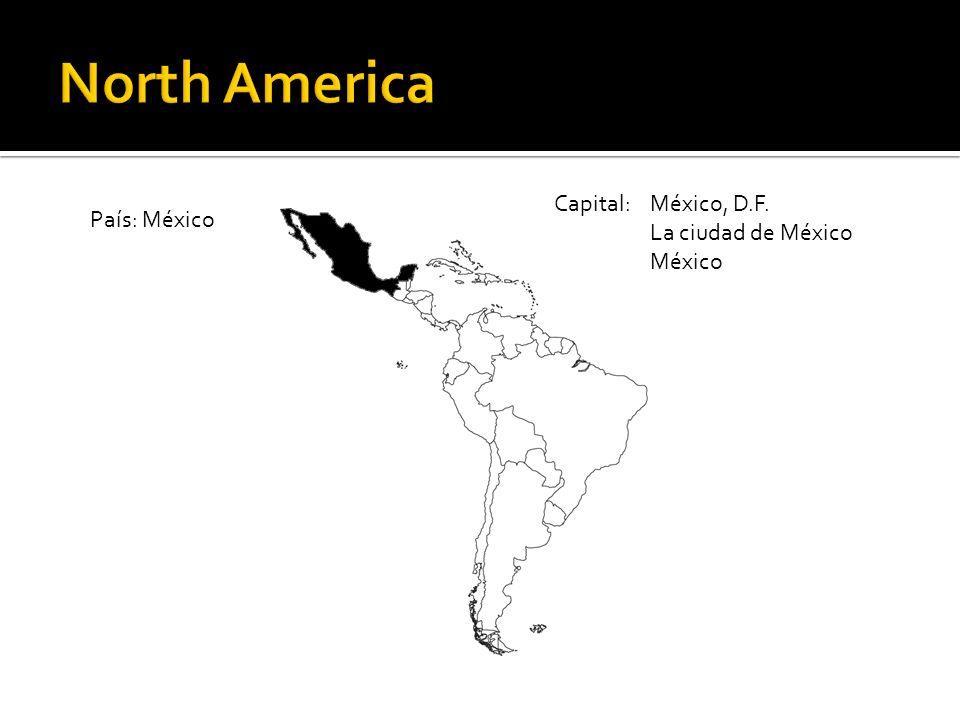 País: México Capital: México, D.F. La ciudad de México México