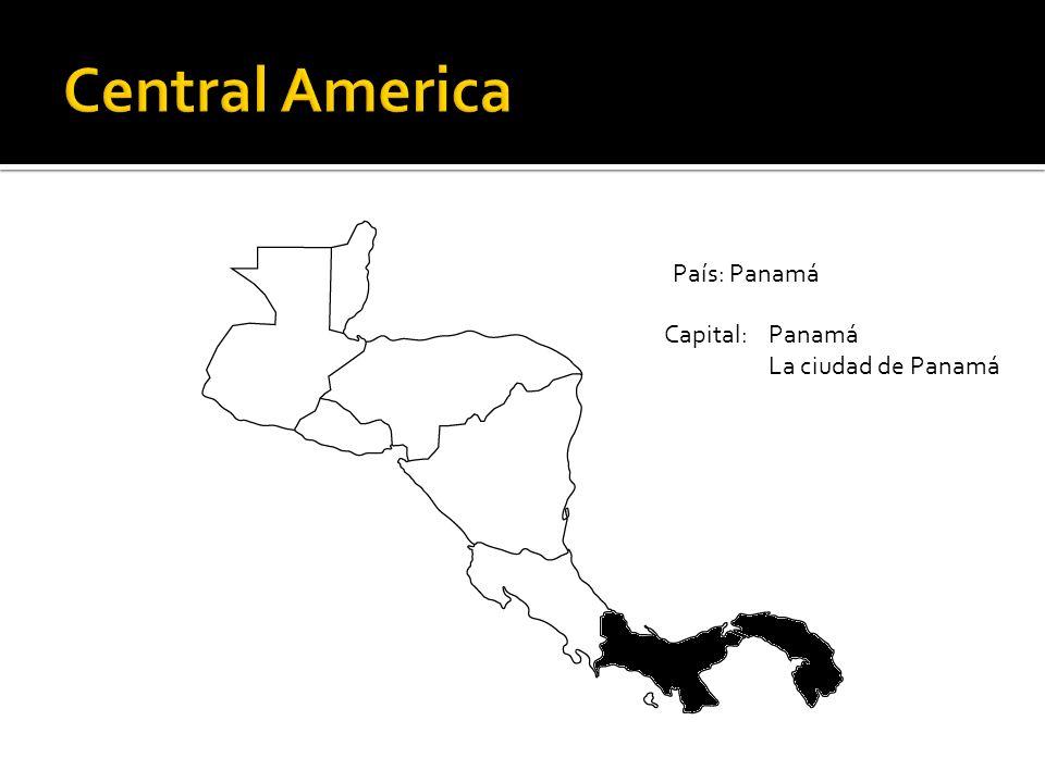 País: Panamá Capital: Panamá La ciudad de Panamá