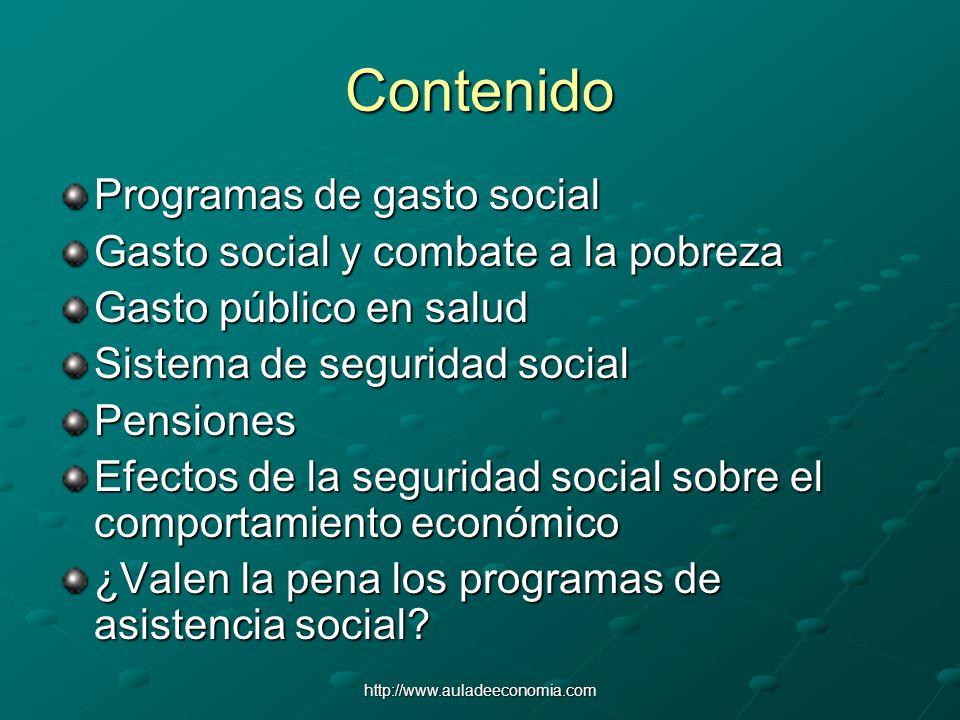 http://www.auladeeconomia.com Contenido Programas de gasto social Gasto social y combate a la pobreza Gasto público en salud Sistema de seguridad soci