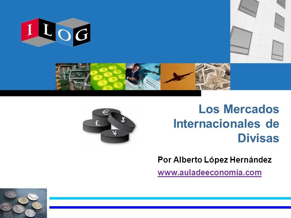 http://www.auladeeconomia.com El Mercado de Divisas Internacional.