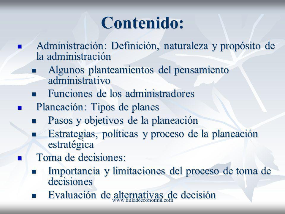www.auladeeconomia.com Contenido: Administración: Definición, naturaleza y propósito de la administración Administración: Definición, naturaleza y pro