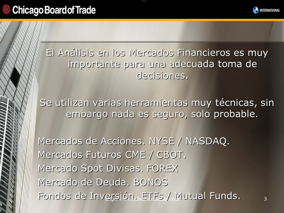 http://www.auladeeconomia.com3 El Análisis en los Mercados Financieros es muy importante para una adecuada toma de decisiones. Se utilizan varias herr