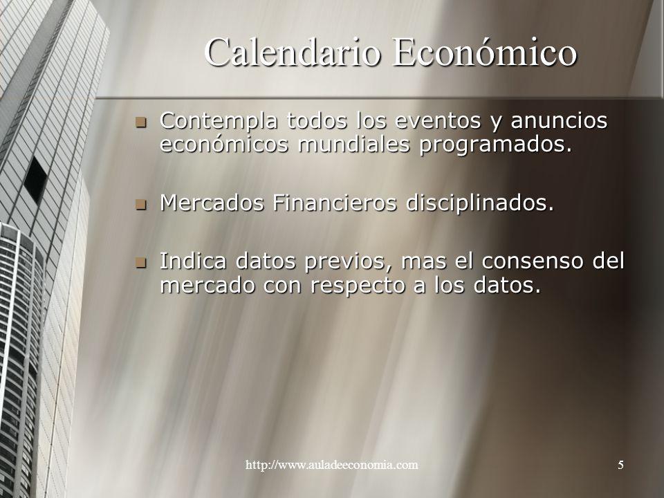 http://www.auladeeconomia.com5 Calendario Económico Contempla todos los eventos y anuncios económicos mundiales programados. Contempla todos los event