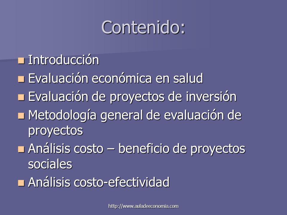 http://www.auladeeconomia.com Contenido: Introducción Introducción Evaluación económica en salud Evaluación económica en salud Evaluación de proyectos