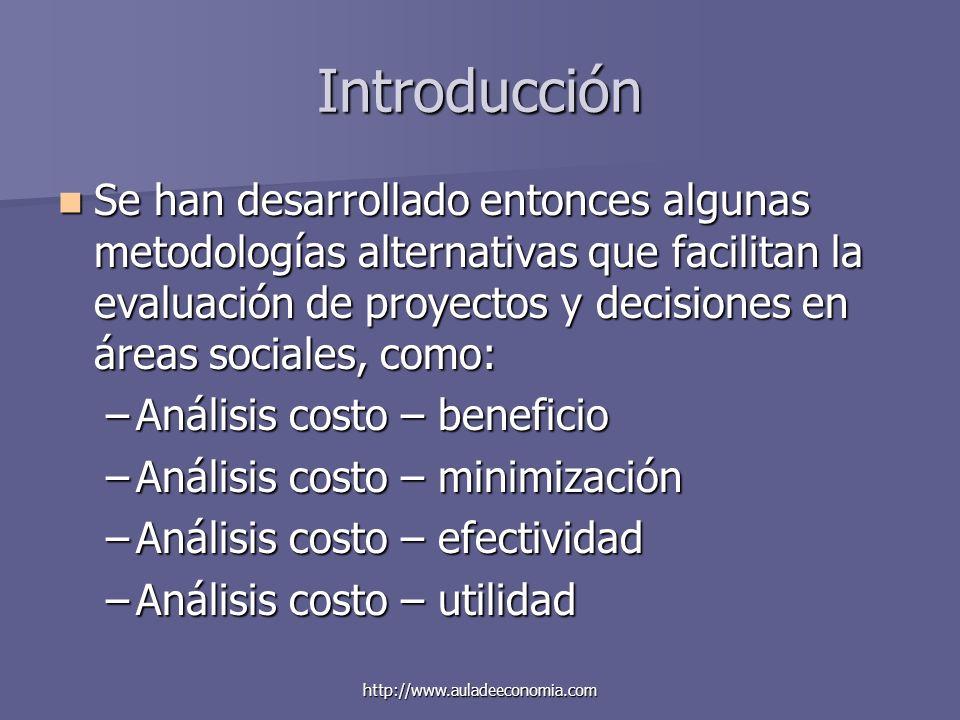 http://www.auladeeconomia.com Introducción Se han desarrollado entonces algunas metodologías alternativas que facilitan la evaluación de proyectos y d