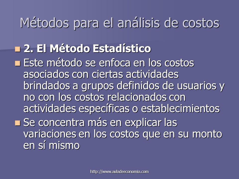 http://www.auladeeconomia.com Métodos para el análisis de costos 2. El Método Estadístico 2. El Método Estadístico Este método se enfoca en los costos