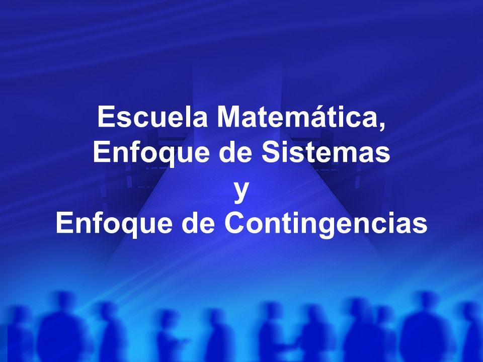 Escuela Matemática, Enfoque de Sistemas y Enfoque de Contingencias