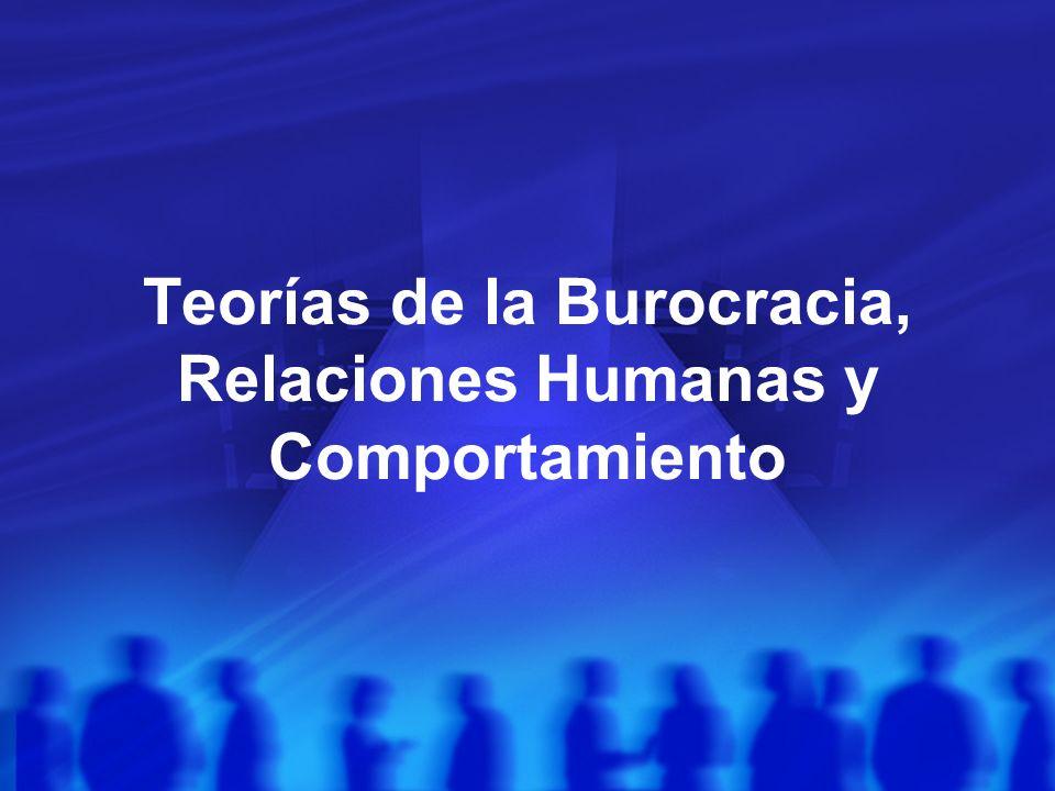 Teorías de la Burocracia, Relaciones Humanas y Comportamiento