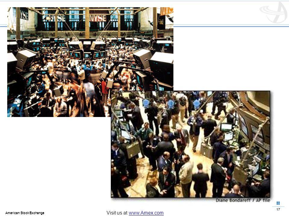 17 American Stock Exchange 17 American Stock Exchange Visit us at www.Amex.com