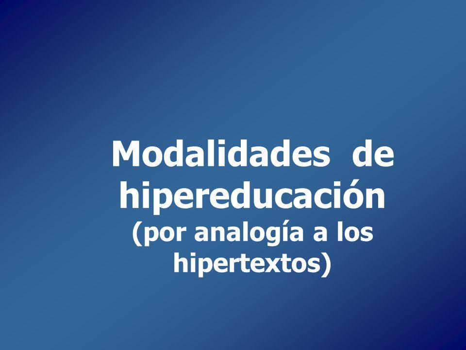 Modalidades de hipereducación (por analogía a los hipertextos)