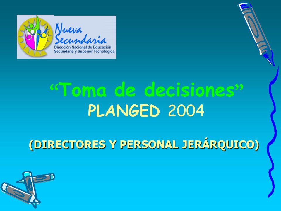 Toma de decisiones PLANGED 2004 (DIRECTORES Y PERSONAL JERÁRQUICO)