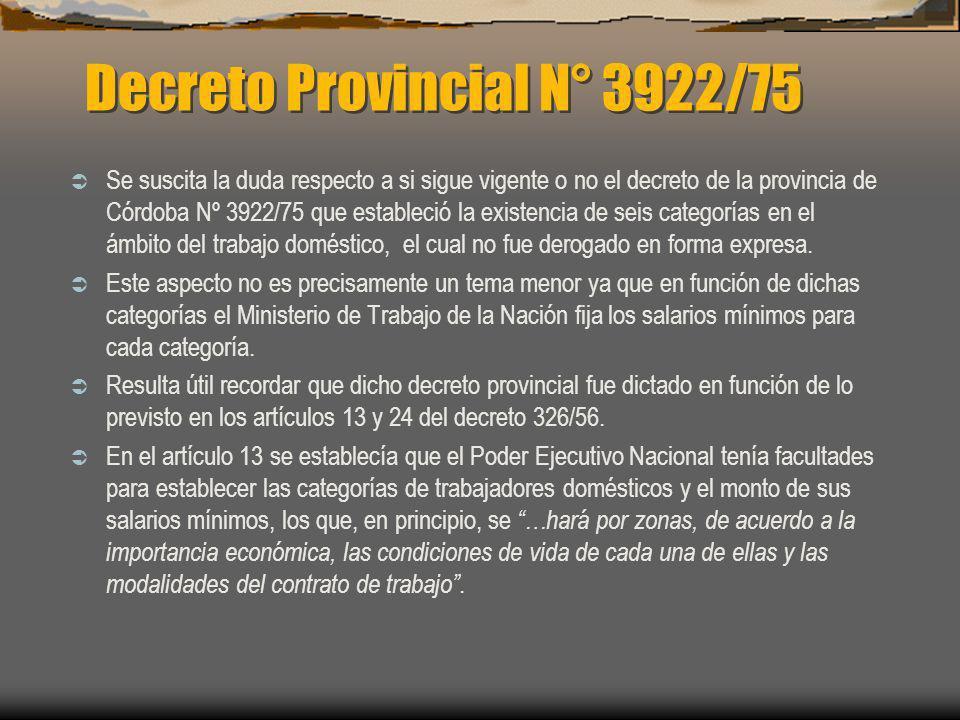 Decreto Provincial N° 3922/75 Se suscita la duda respecto a si sigue vigente o no el decreto de la provincia de Córdoba Nº 3922/75 que estableció la e