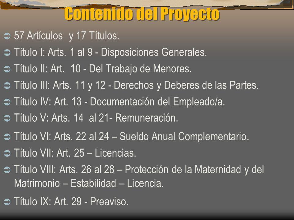 Contenido del Proyecto 57 Artículos y 17 Títulos. Título I: Arts. 1 al 9 - Disposiciones Generales. Título II: Art. 10 - Del Trabajo de Menores. Títul