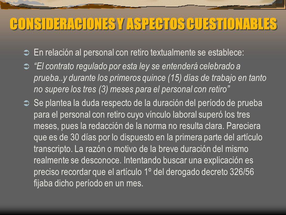 CONSIDERACIONES Y ASPECTOS CUESTIONABLES En relación al personal con retiro textualmente se establece: El contrato regulado por esta ley se entenderá