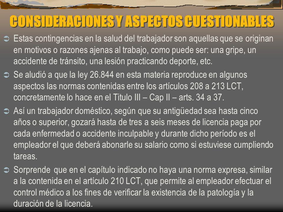 CONSIDERACIONES Y ASPECTOS CUESTIONABLES Estas contingencias en la salud del trabajador son aquellas que se originan en motivos o razones ajenas al tr