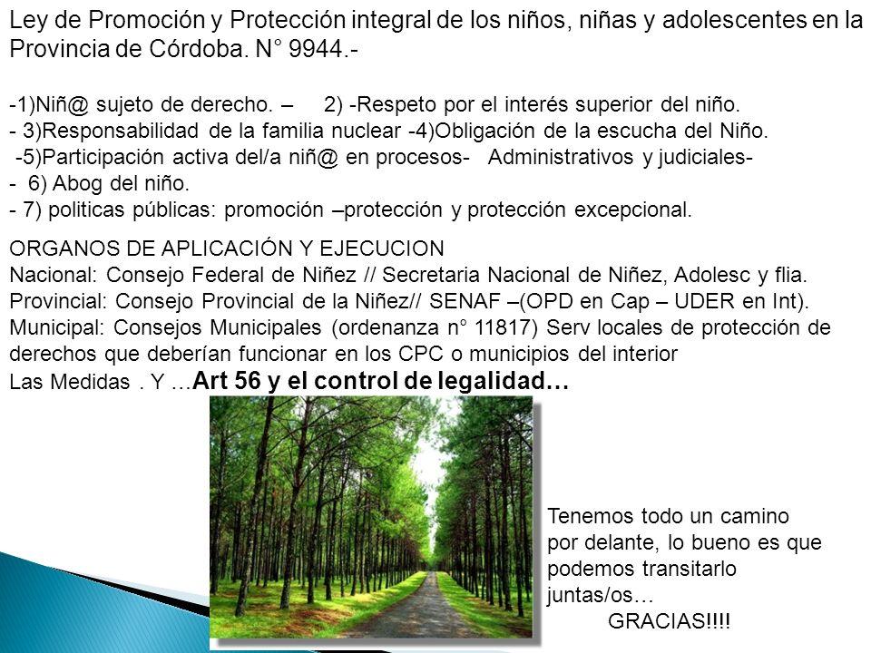 Ley de Promoción y Protección integral de los niños, niñas y adolescentes en la Provincia de Córdoba. N° 9944.- -1)Niñ@ sujeto de derecho. – 2) -Respe