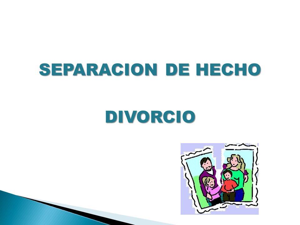 SEPARACION DE HECHO DIVORCIO