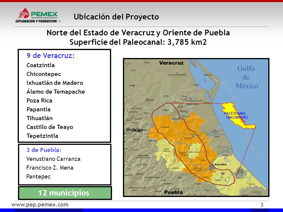 www.pep.pemex.com 3 Ubicación del Proyecto 9 de Veracruz: Coatzintla Chicontepec Ixhuatlán de Madero Álamo de Temapache Poza Rica Papantla Tihuatlán C