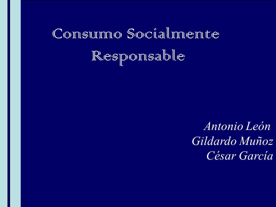 Antonio León Gildardo Muñoz César García Consumo Socialmente Responsable