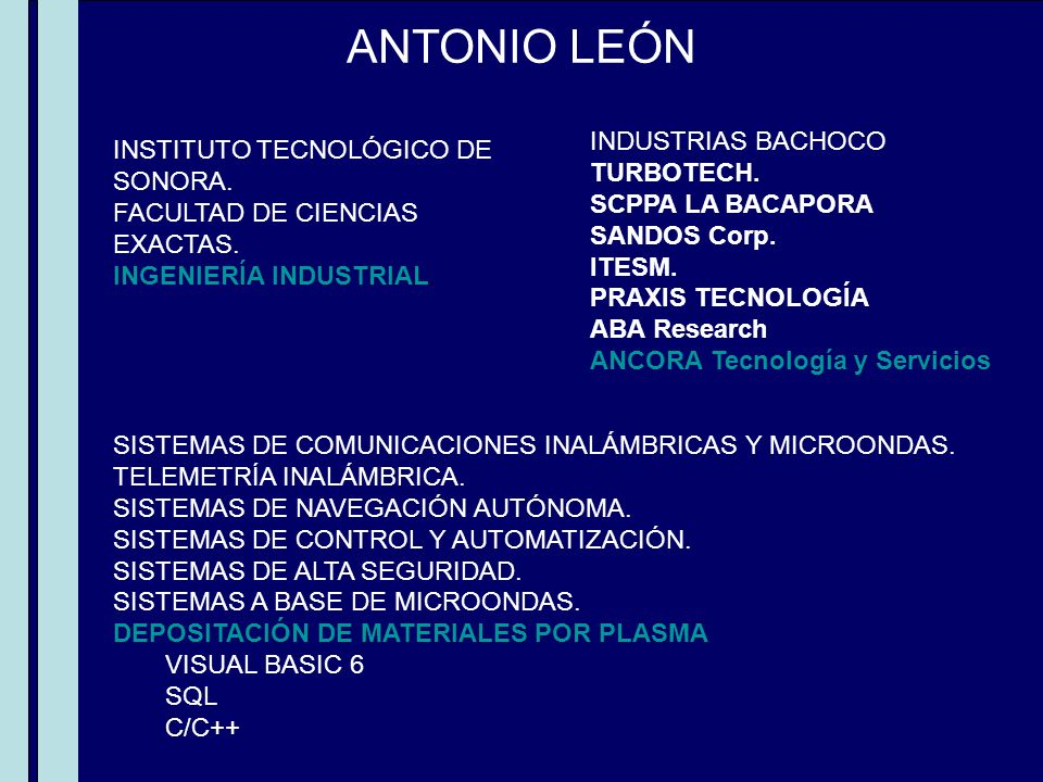 ANTONIO LEÓN INDUSTRIAS BACHOCO TURBOTECH. SCPPA LA BACAPORA SANDOS Corp. ITESM. PRAXIS TECNOLOGÍA ABA Research ANCORA Tecnología y Servicios SISTEMAS