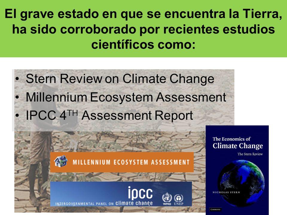 El grave estado en que se encuentra la Tierra, ha sido corroborado por recientes estudios científicos como: Stern Review on Climate Change Millennium