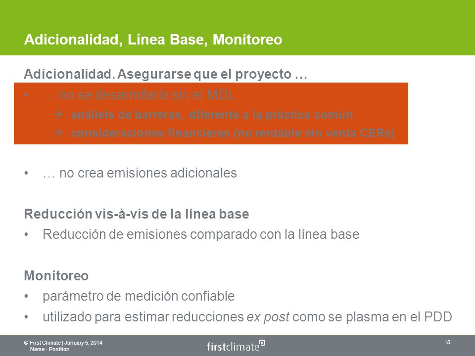 © First Climate | January 5, 2014 Name - Position 15 Adicionalidad, Línea Base, Monitoreo Adicionalidad.