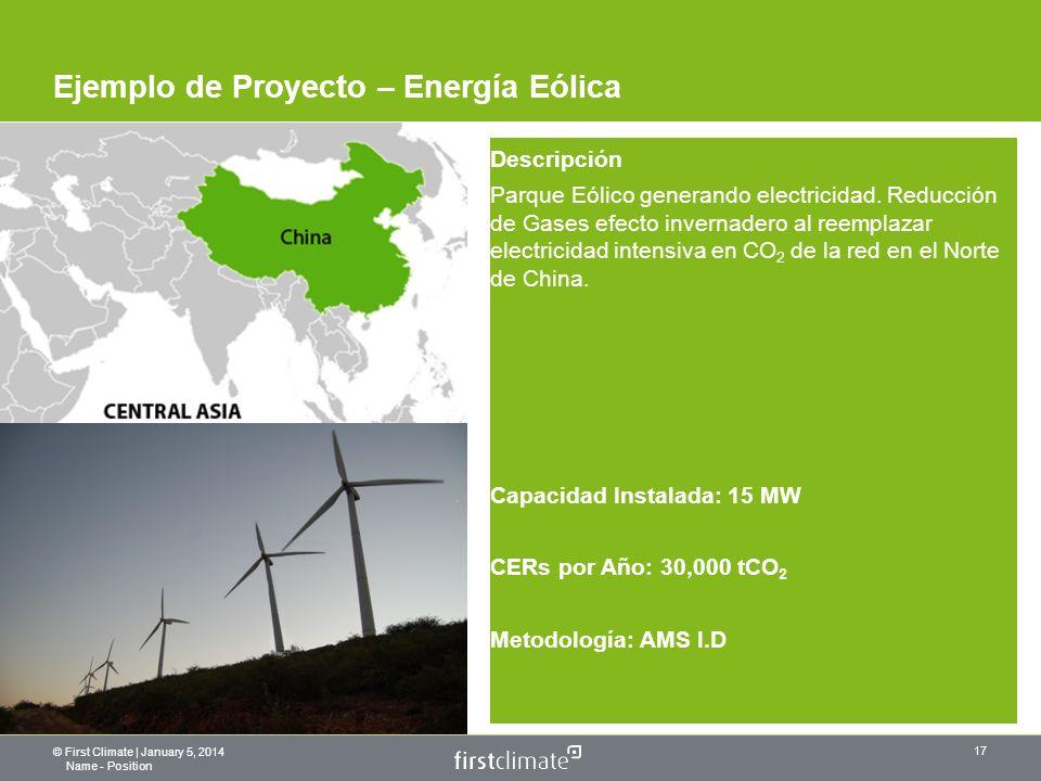© First Climate | January 5, 2014 Name - Position 17 Ejemplo de Proyecto – Energía Eólica Descripción Parque Eólico generando electricidad.