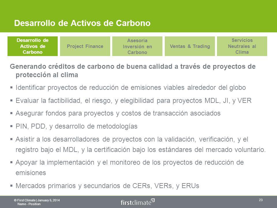 © First Climate | January 5, 2014 Name - Position 23 Generando créditos de carbono de buena calidad a través de proyectos de protección al clima Identificar proyectos de reducción de emisiones viables alrededor del globo Evaluar la factibilidad, el riesgo, y elegibilidad para proyectos MDL, JI, y VER Asegurar fondos para proyectos y costos de transacción asociados PIN, PDD, y desarrollo de metodologías Asistir a los desarrolladores de proyectos con la validación, verificación, y el registro bajo el MDL, y la certificación bajo los estándares del mercado voluntario.