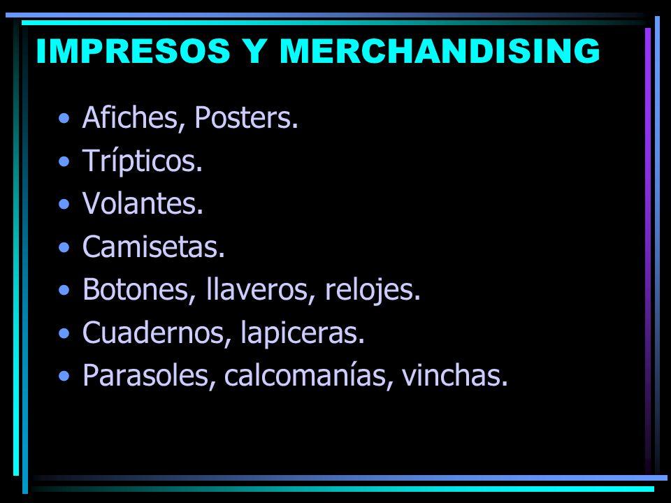 IMPRESOS Y MERCHANDISING Afiches, Posters. Trípticos.