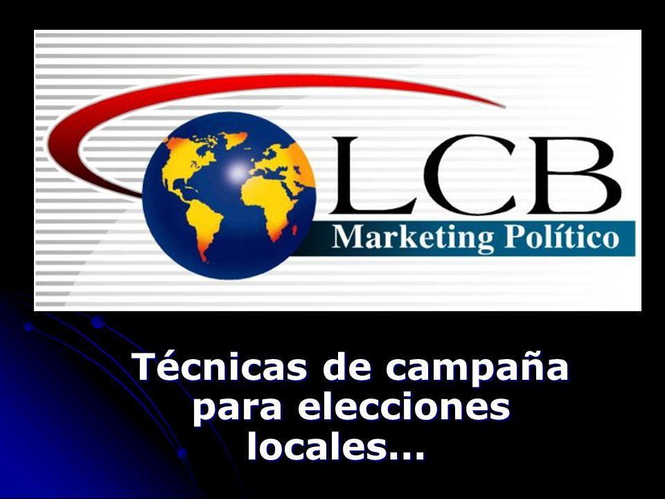 Técnicas de campaña para elecciones locales... Técnicas de campaña para elecciones locales...