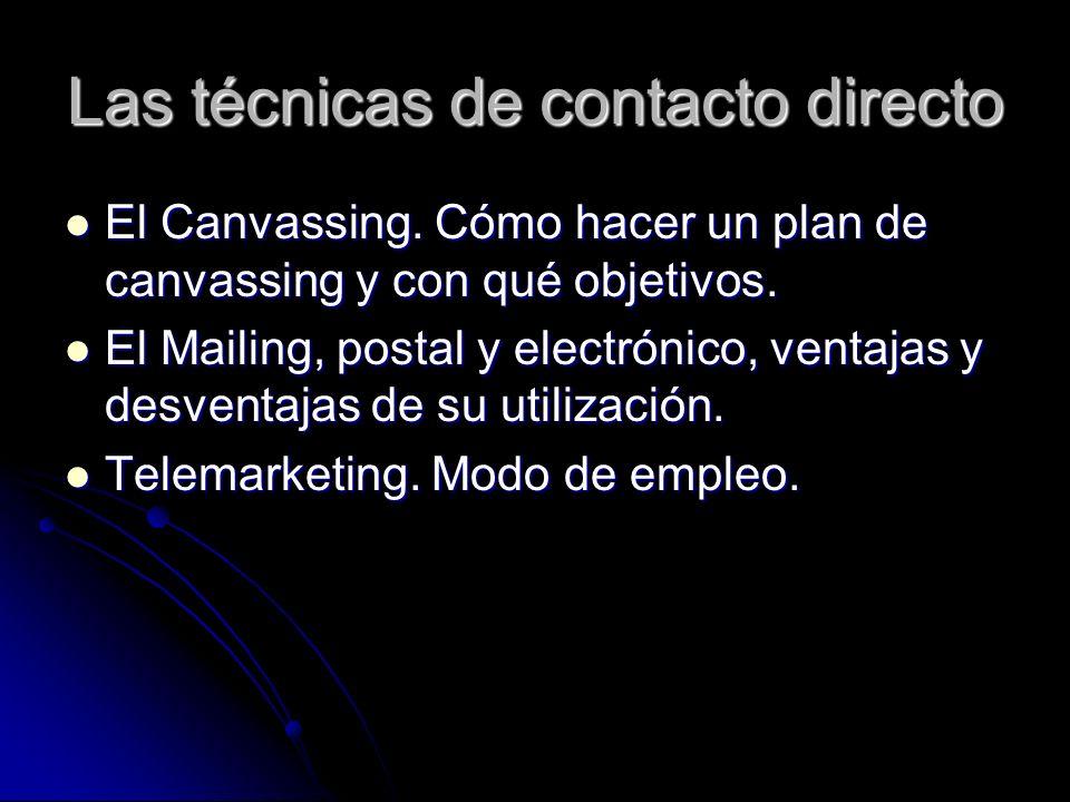 Las técnicas de contacto directo El Canvassing. Cómo hacer un plan de canvassing y con qué objetivos. El Canvassing. Cómo hacer un plan de canvassing