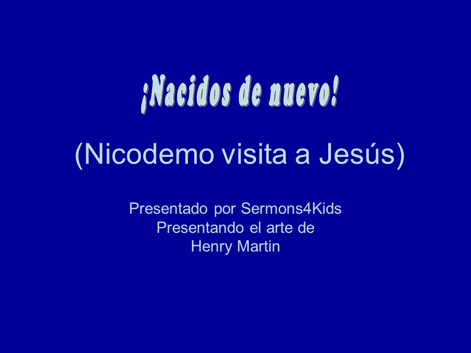 (Nicodemo visita a Jesús) Presentado por Sermons4Kids Presentando el arte de Henry Martin
