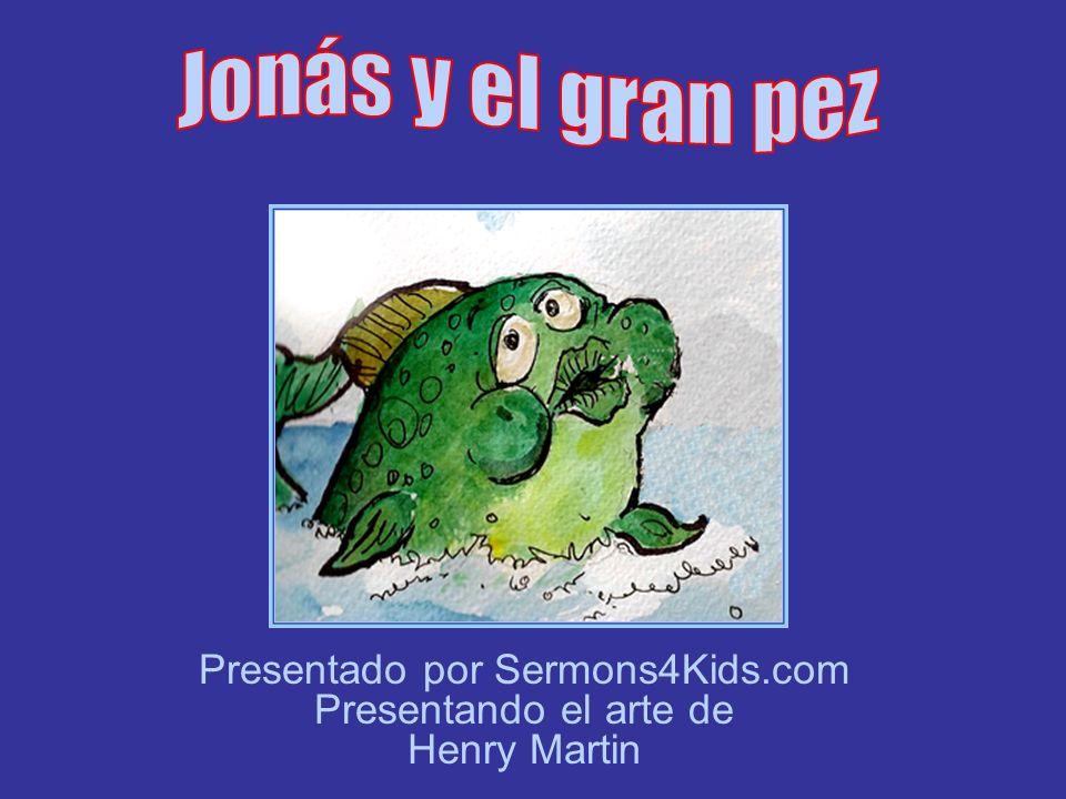 Presentado por Sermons4Kids.com Presentando el arte de Henry Martin