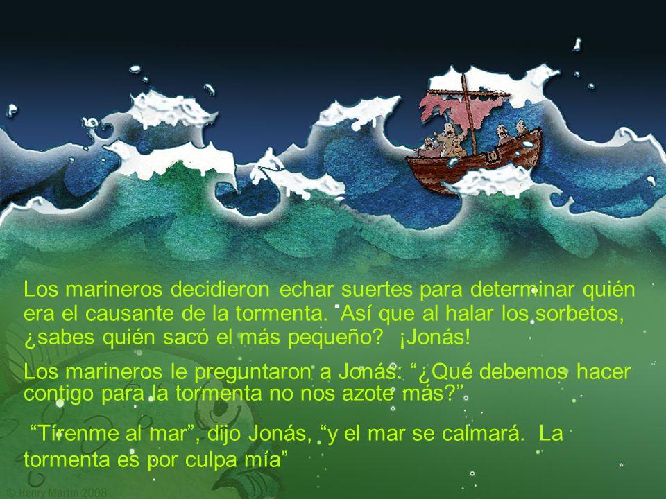 Los marinos estaban temerososo y oraron al Señor: ¡Oh Dios.