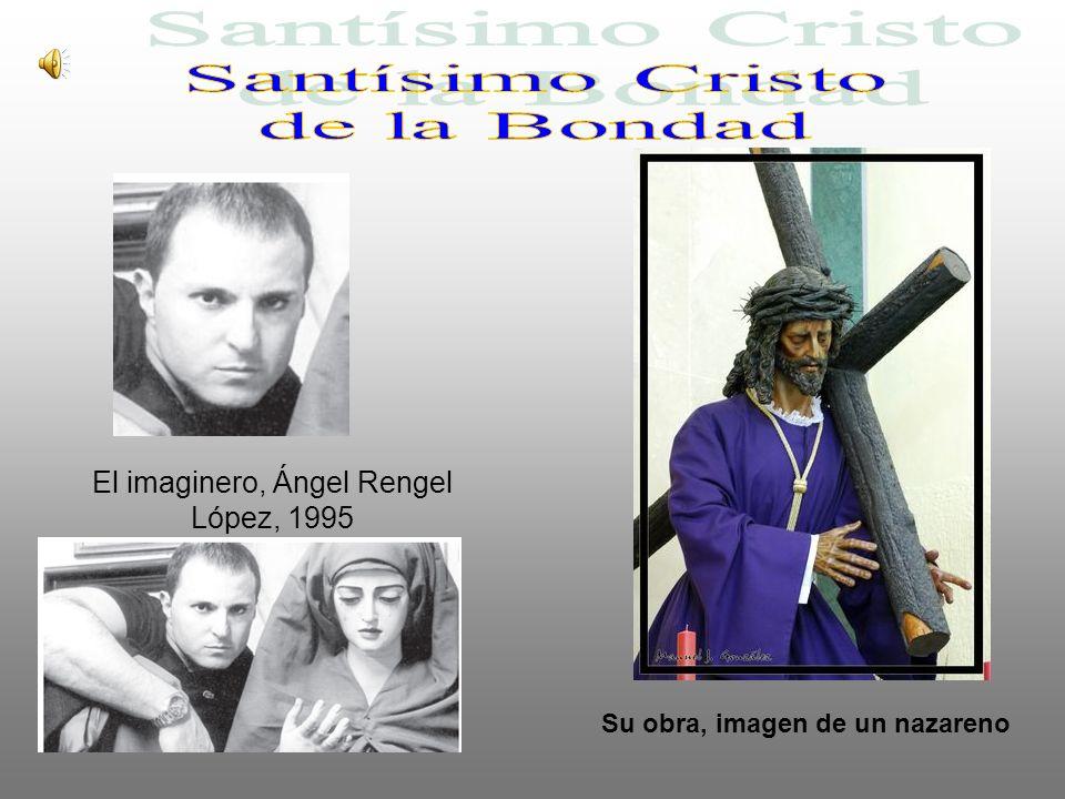 El imaginero, Ángel Rengel López, 1995 Su obra, imagen de un nazareno