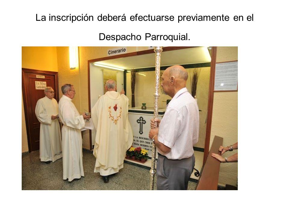 La inscripción deberá efectuarse previamente en el Despacho Parroquial.