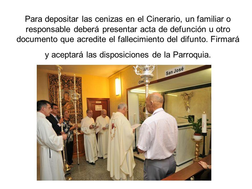 Para depositar las cenizas en el Cinerario, un familiar o responsable deberá presentar acta de defunción u otro documento que acredite el fallecimient