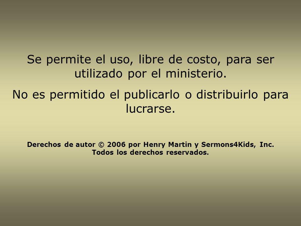 Se permite el uso, libre de costo, para ser utilizado por el ministerio. No es permitido el publicarlo o distribuirlo para lucrarse. Derechos de autor