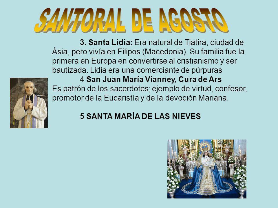 3. Santa Lidia: Era natural de Tiatira, ciudad de Ásia, pero vivía en Filipos (Macedonia). Su familia fue la primera en Europa en convertirse al crist