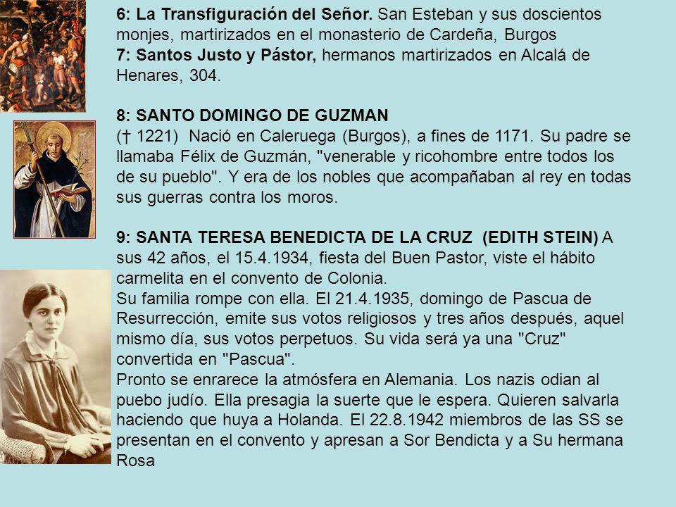 6: La Transfiguración del Señor. San Esteban y sus doscientos monjes, martirizados en el monasterio de Cardeña, Burgos 7: Santos Justo y Pástor, herma