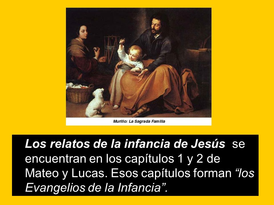 Los relatos de la infancia de Jesús se encuentran en los capítulos 1 y 2 de Mateo y Lucas. Esos capítulos forman los Evangelios de la Infancia.