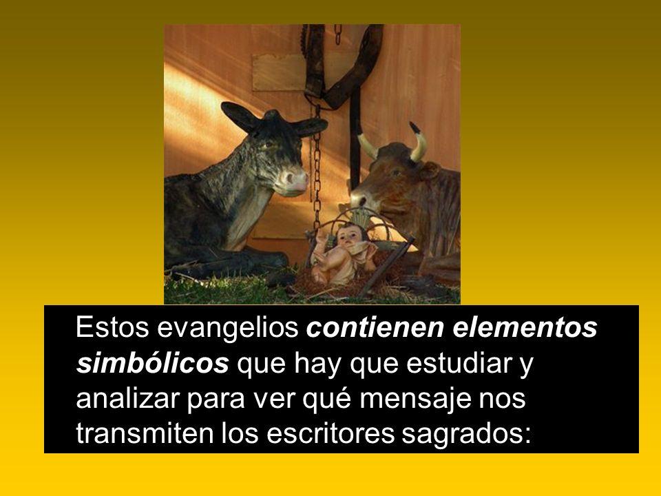 Estos evangelios contienen elementos simbólicos que hay que estudiar y analizar para ver qué mensaje nos transmiten los escritores sagrados: