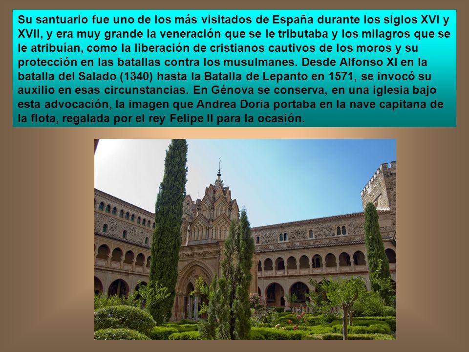 Su santuario fue uno de los más visitados de España durante los siglos XVI y XVII, y era muy grande la veneración que se le tributaba y los milagros q
