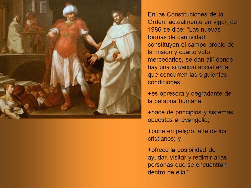 En las Constituciones de la Orden, actualmente en vigor, de 1986 se dice: