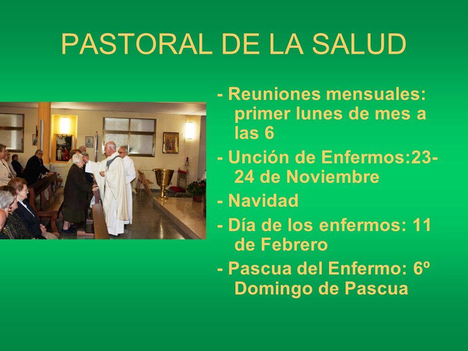 PASTORAL DE LA SALUD - Reuniones mensuales: primer lunes de mes a las 6 - Unción de Enfermos:23- 24 de Noviembre - Navidad - Día de los enfermos: 11 d