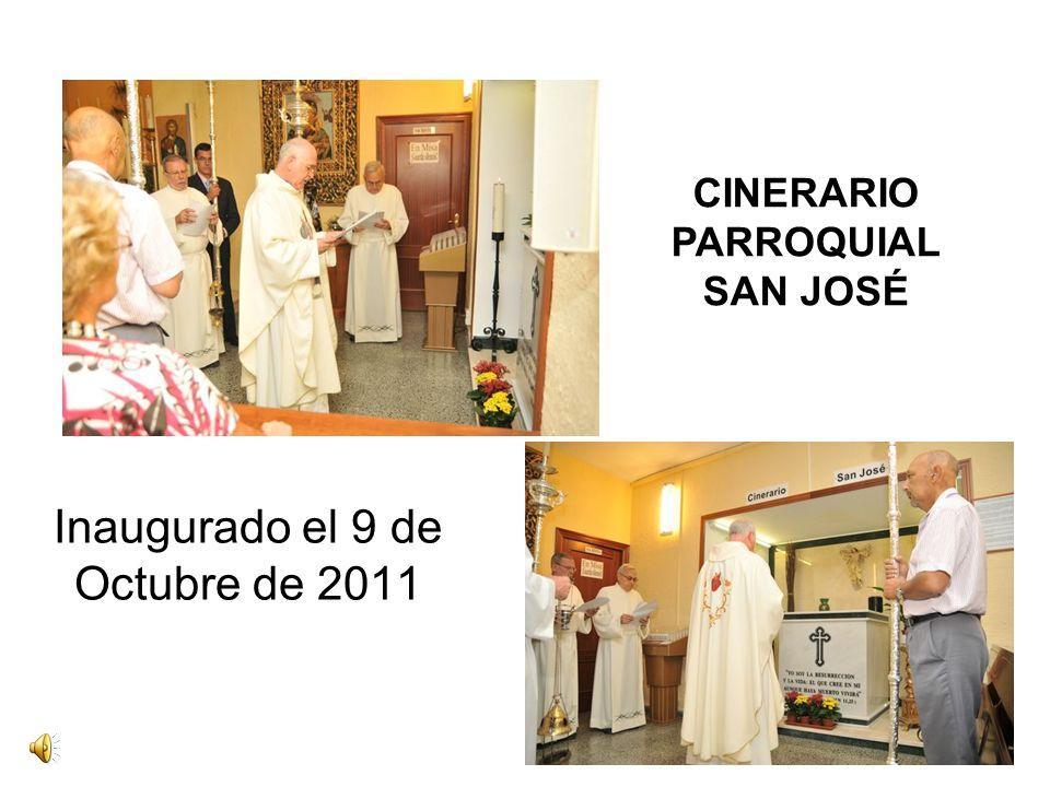 Inaugurado el 9 de Octubre de 2011 CINERARIO PARROQUIAL SAN JOSÉ