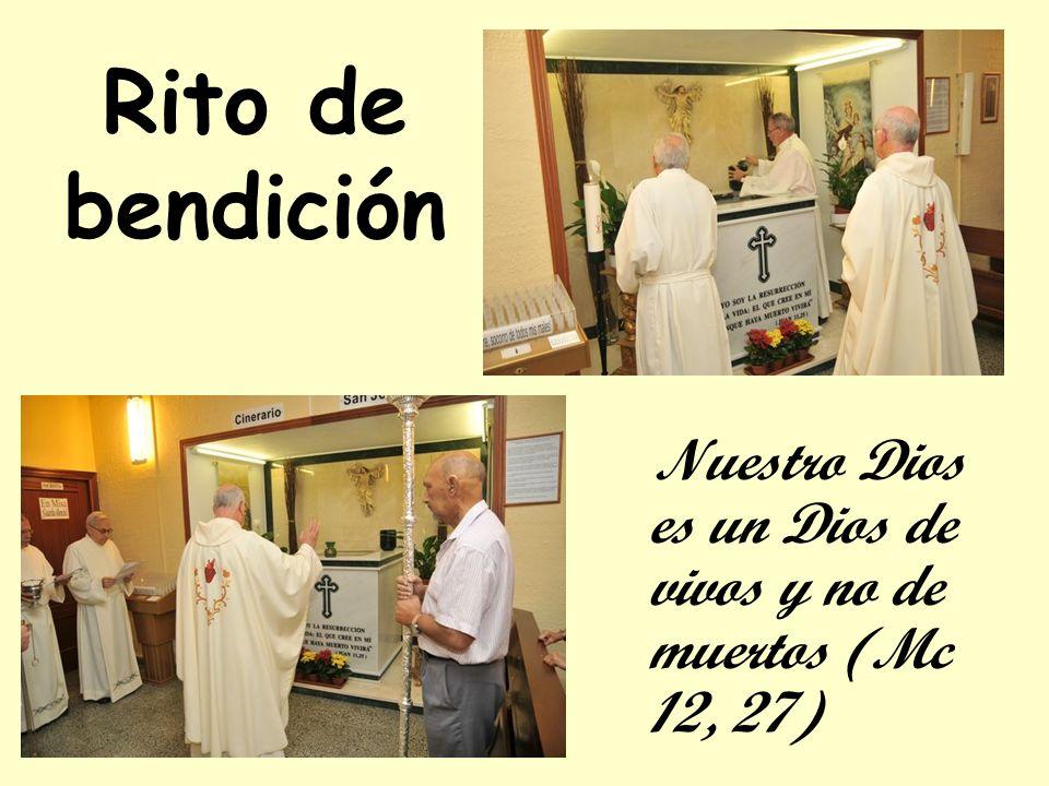 Rito de bendición Nuestro Dios es un Dios de vivos y no de muertos (Mc 12, 27)